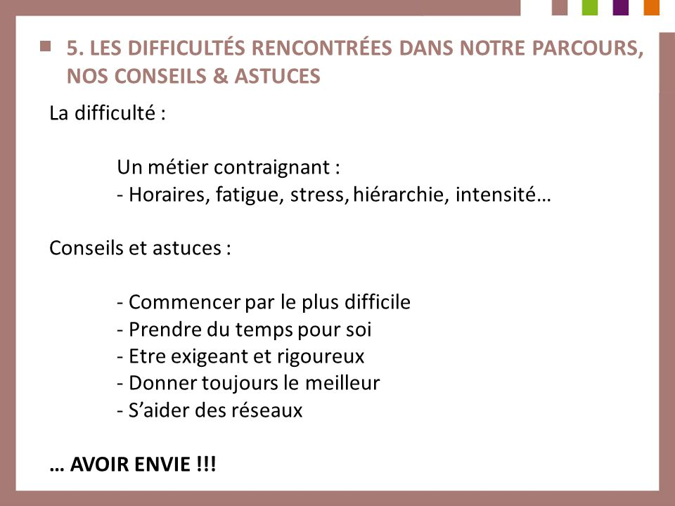 5. LES DIFFICULTÉS RENCONTRÉES DANS NOTRE PARCOURS, NOS CONSEILS & ASTUCES