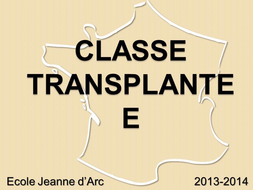 CLASSE TRANSPLANTEE Ecole Jeanne d'Arc 2013-2014
