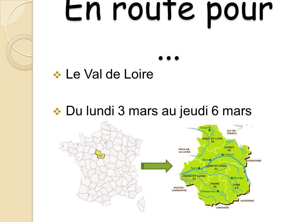 En route pour ... Le Val de Loire Du lundi 3 mars au jeudi 6 mars