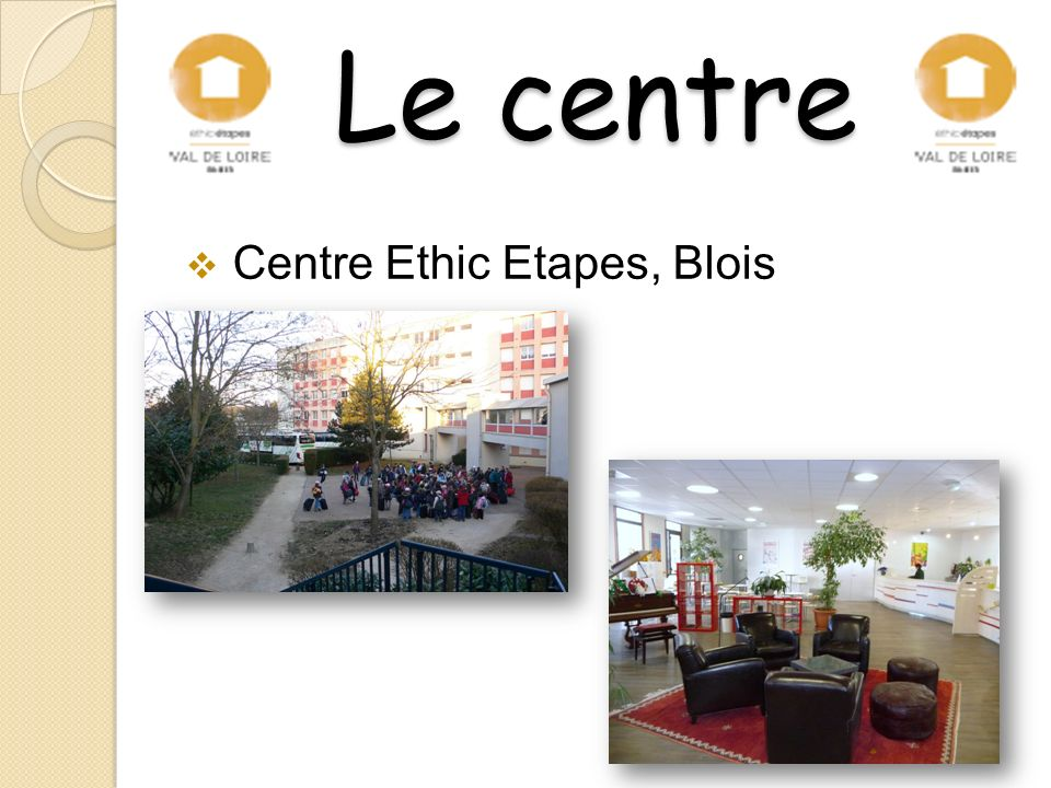 Le centre Centre Ethic Etapes, Blois