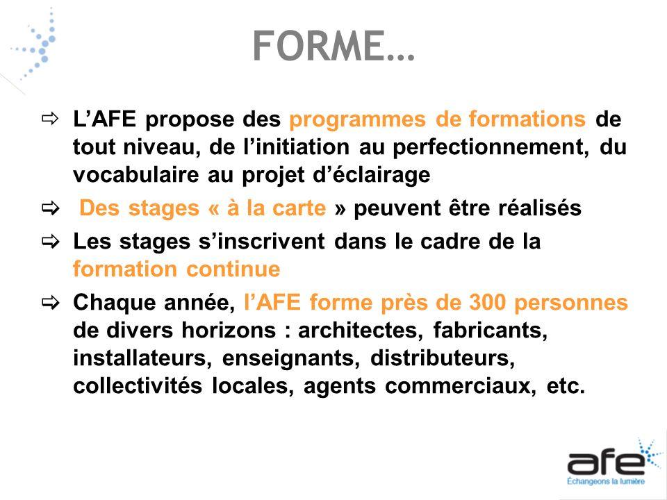 FORME… L'AFE propose des programmes de formations de tout niveau, de l'initiation au perfectionnement, du vocabulaire au projet d'éclairage.