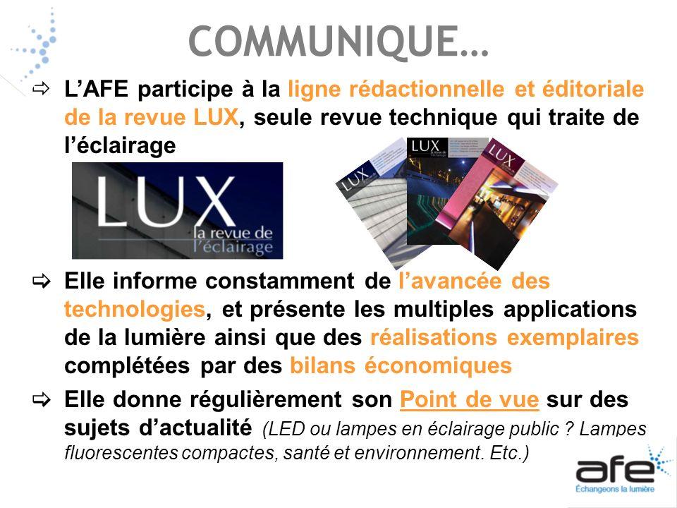 COMMUNIQUE… L'AFE participe à la ligne rédactionnelle et éditoriale de la revue LUX, seule revue technique qui traite de l'éclairage.