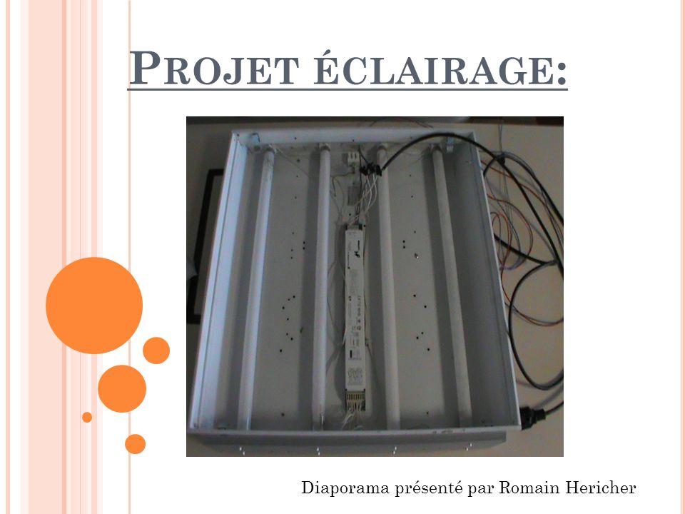 Projet éclairage: Diaporama présenté par Romain Hericher