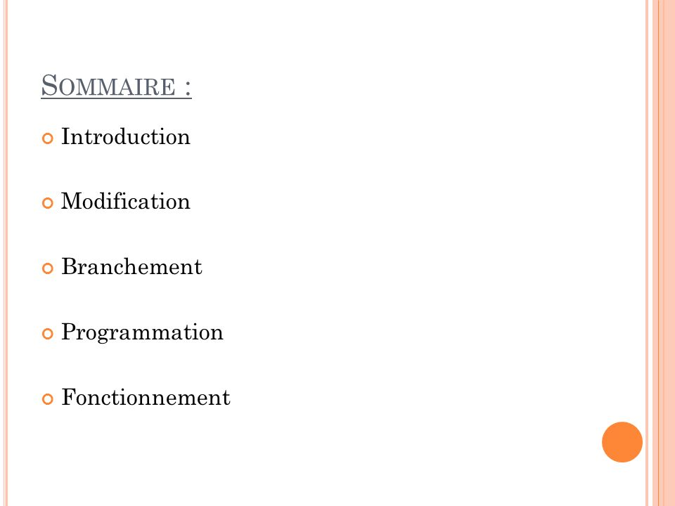 Sommaire : Introduction Modification Branchement Programmation