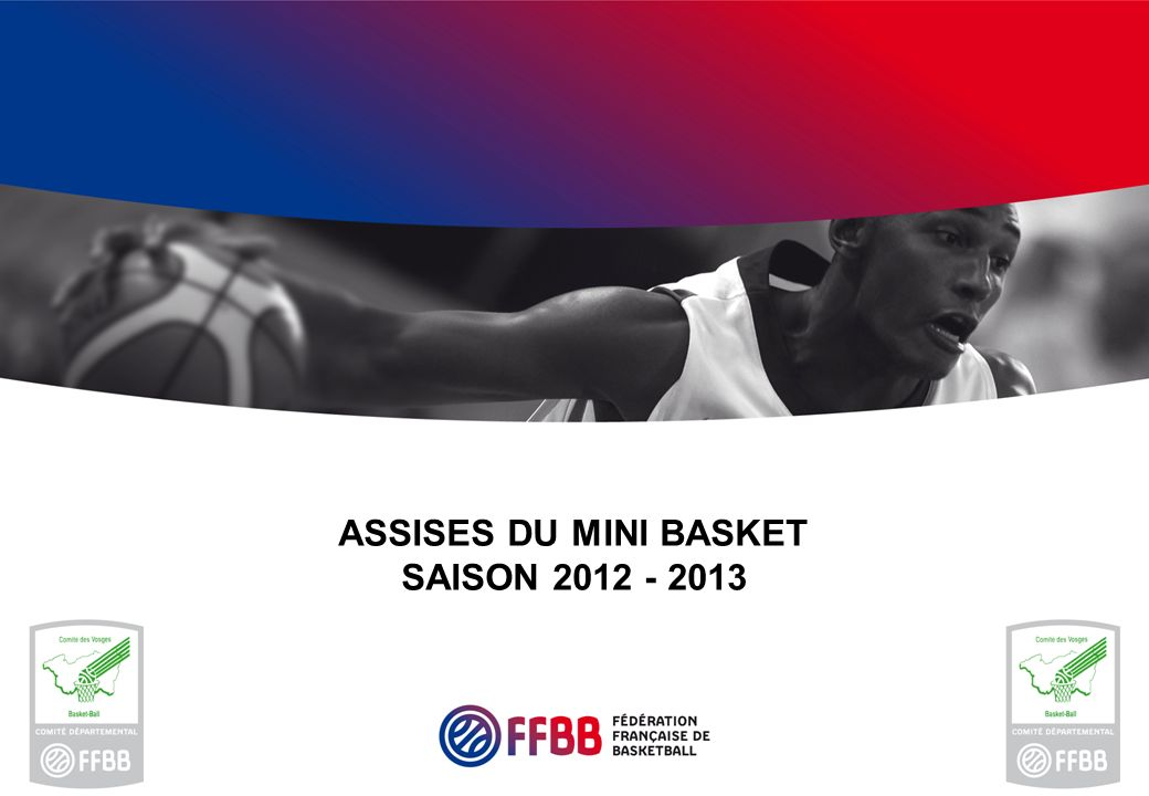 ASSISES DU MINI BASKET SAISON 2012 - 2013