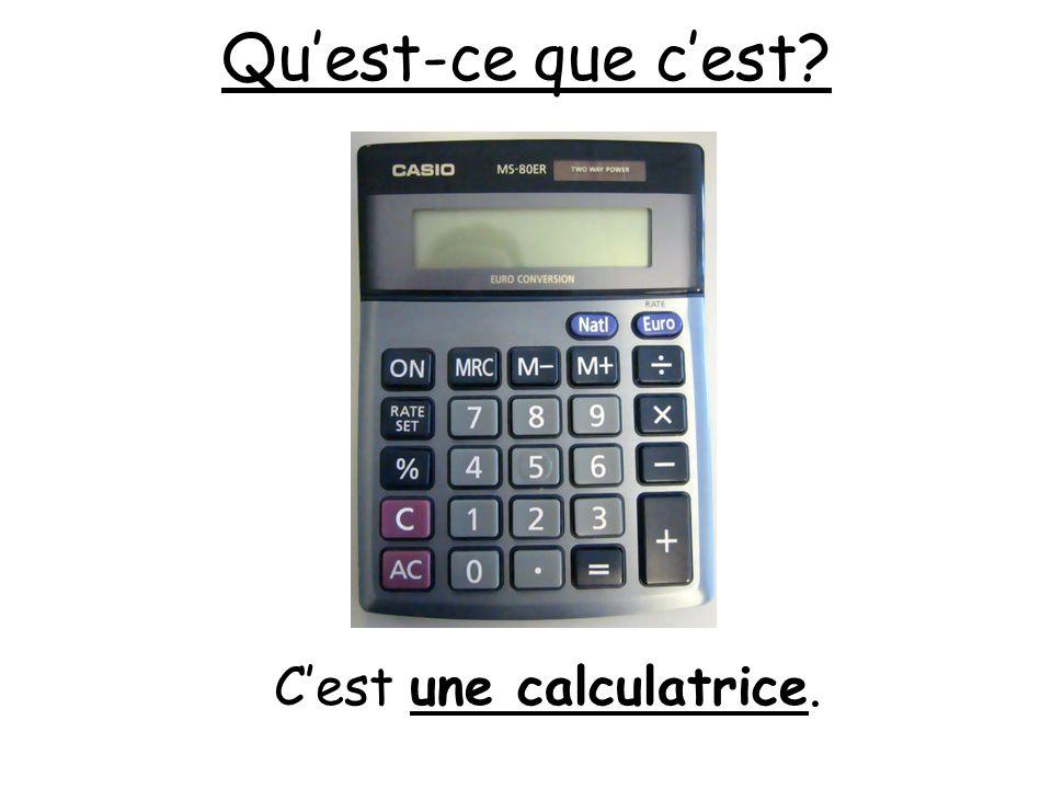 C'est une calculatrice.