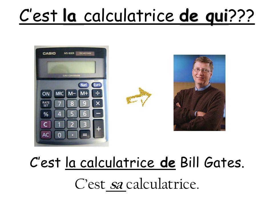 C'est la calculatrice de qui