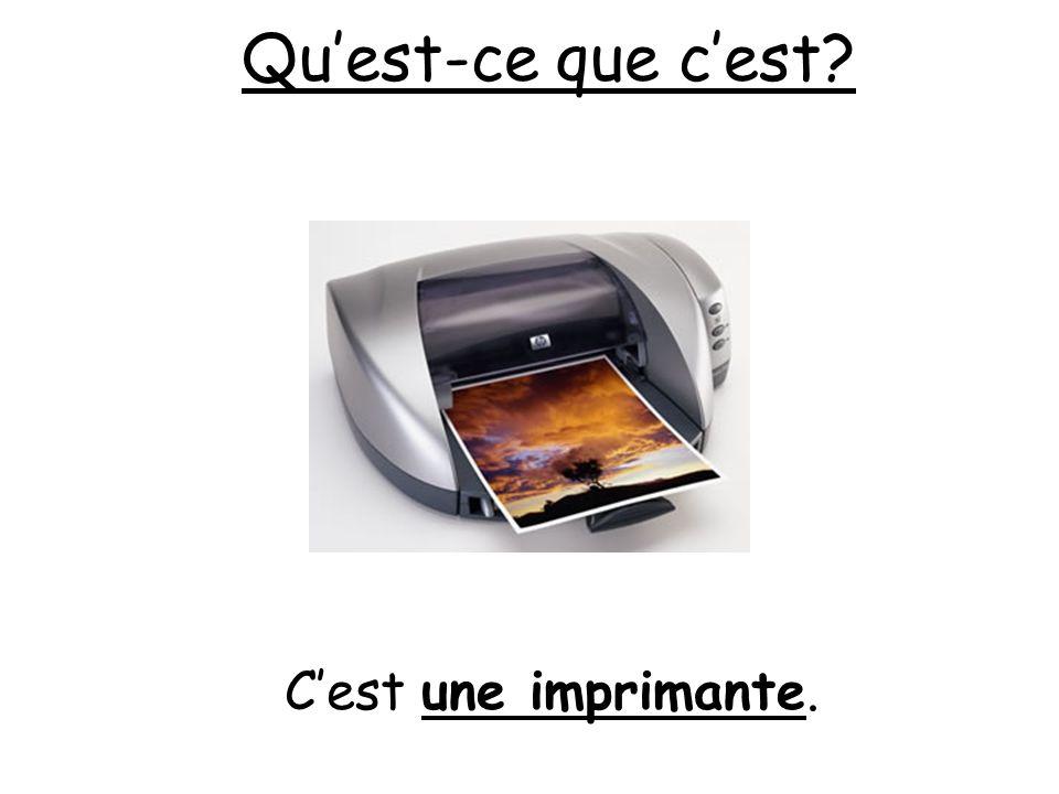 Qu'est-ce que c'est C'est une imprimante.