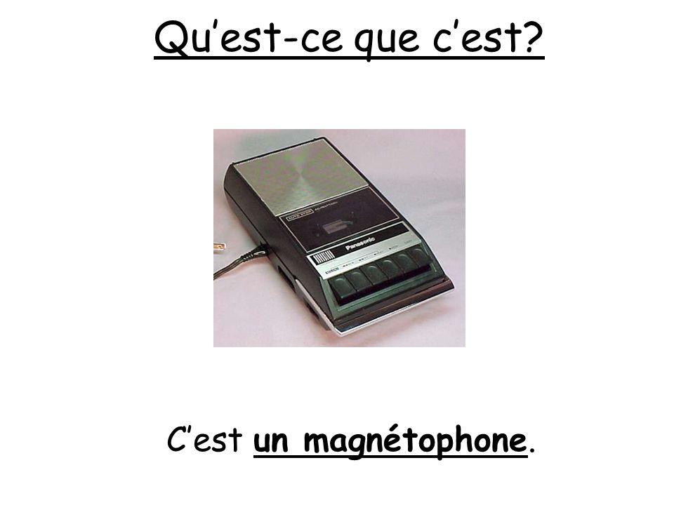 Qu'est-ce que c'est C'est un magnétophone.