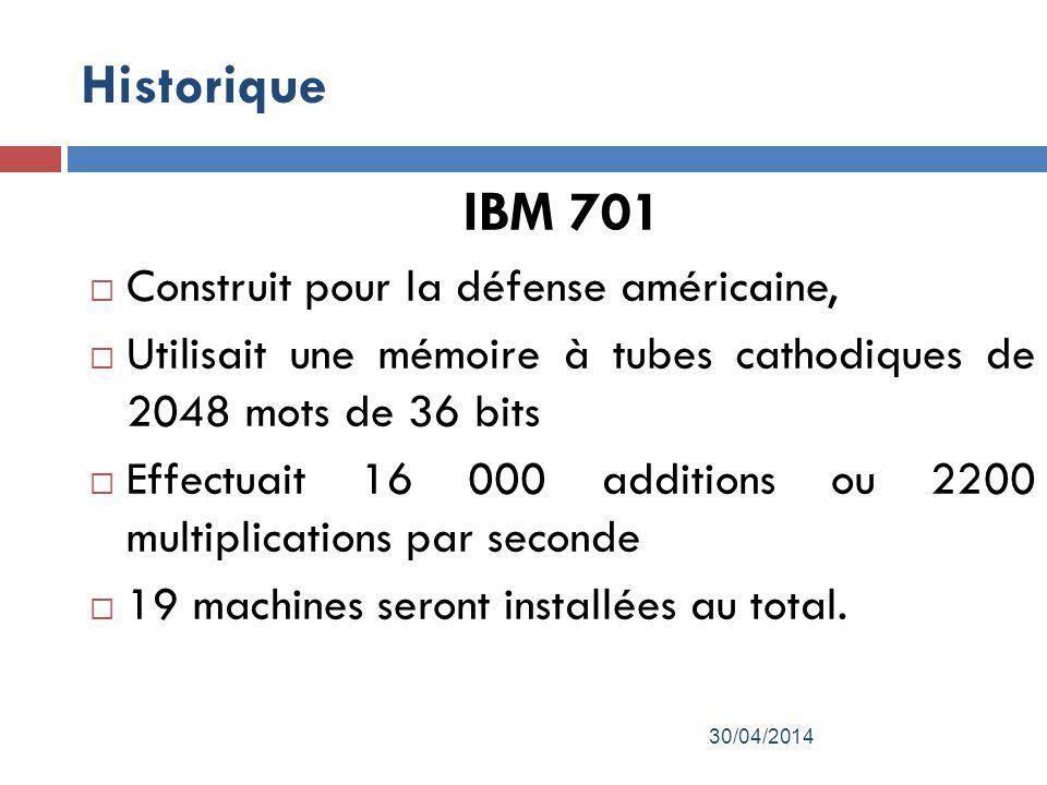 Historique IBM 701 Construit pour la défense américaine,