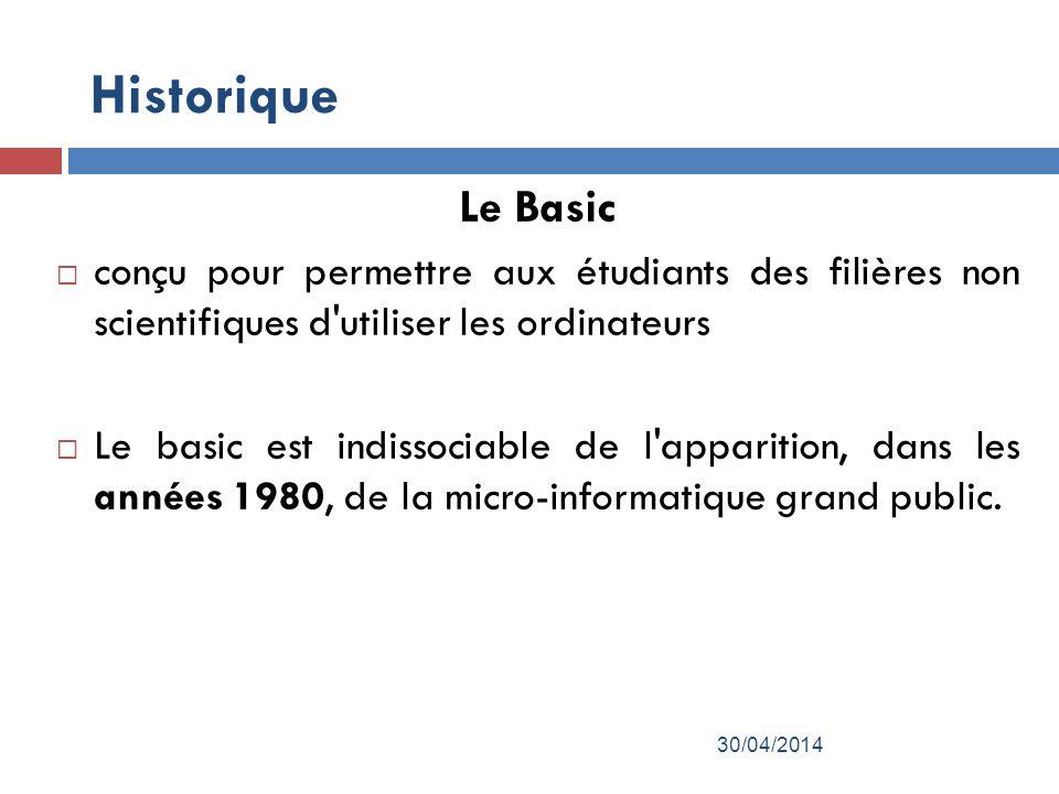 Historique Le Basic. conçu pour permettre aux étudiants des filières non scientifiques d utiliser les ordinateurs.