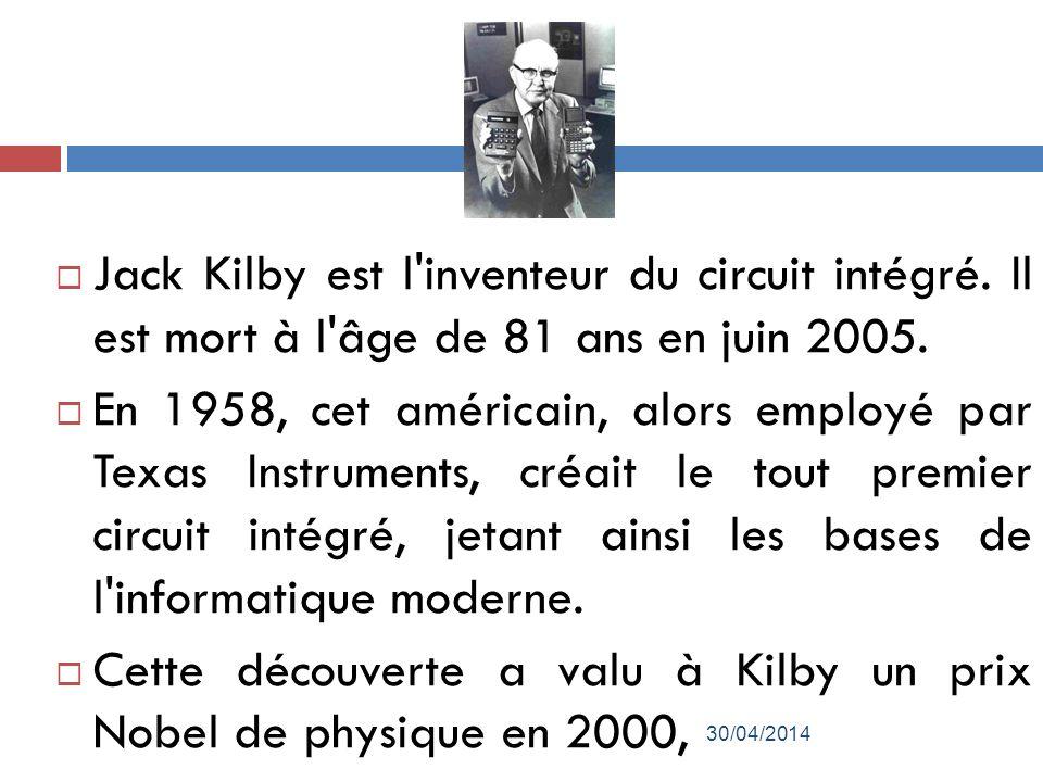 Cette découverte a valu à Kilby un prix Nobel de physique en 2000,