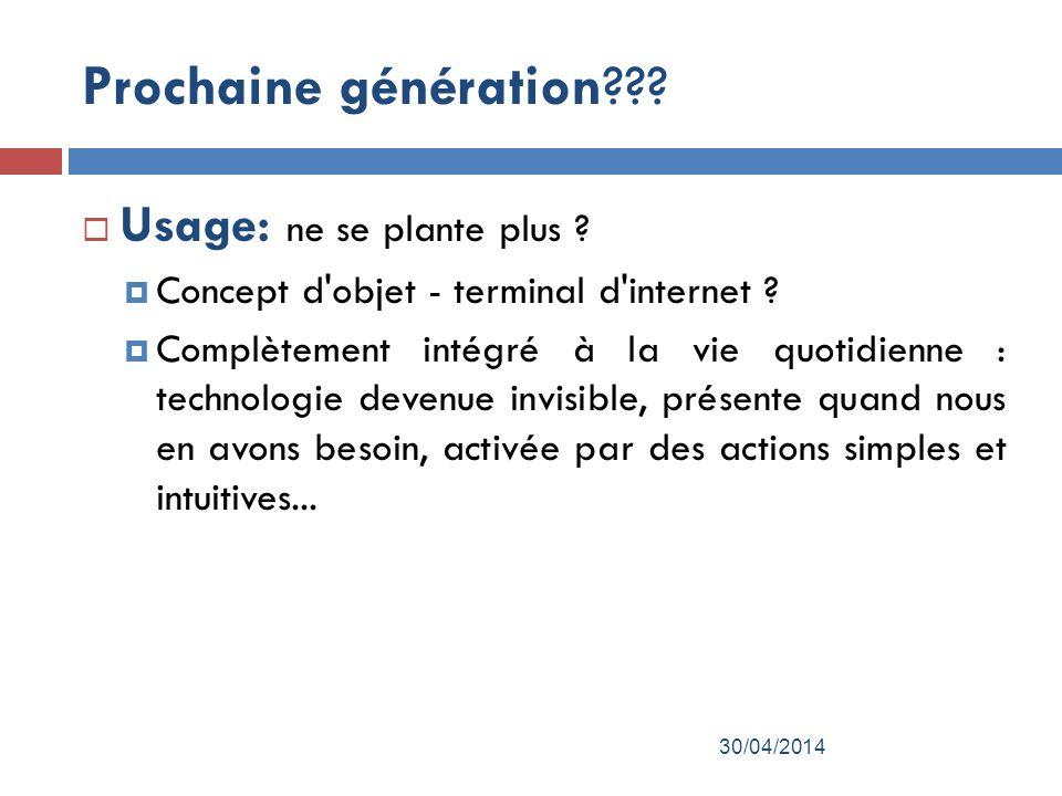 Prochaine génération Usage: ne se plante plus