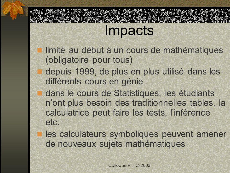 Impacts limité au début à un cours de mathématiques (obligatoire pour tous) depuis 1999, de plus en plus utilisé dans les différents cours en génie.