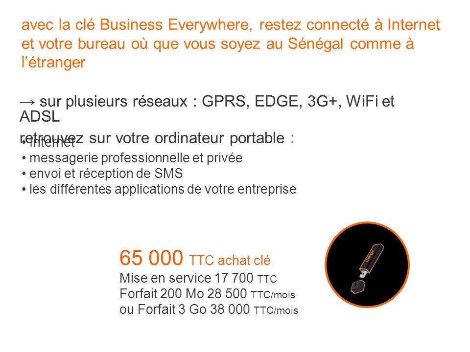 avec la clé Business Everywhere, restez connecté à Internet et votre bureau où que vous soyez au Sénégal comme à l'étranger