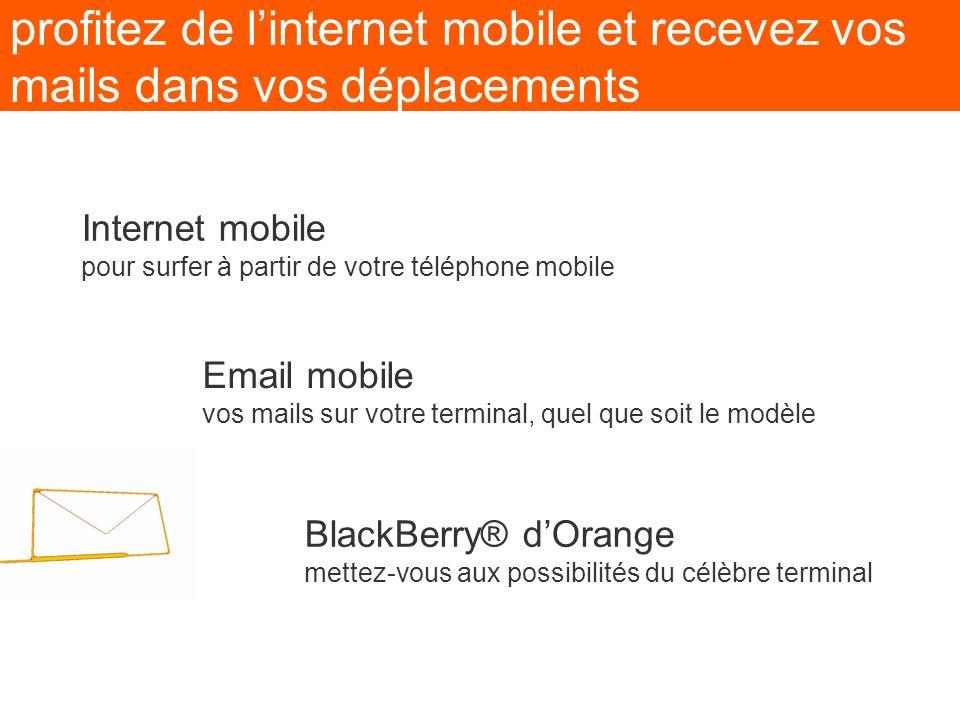 profitez de l'internet mobile et recevez vos mails dans vos déplacements