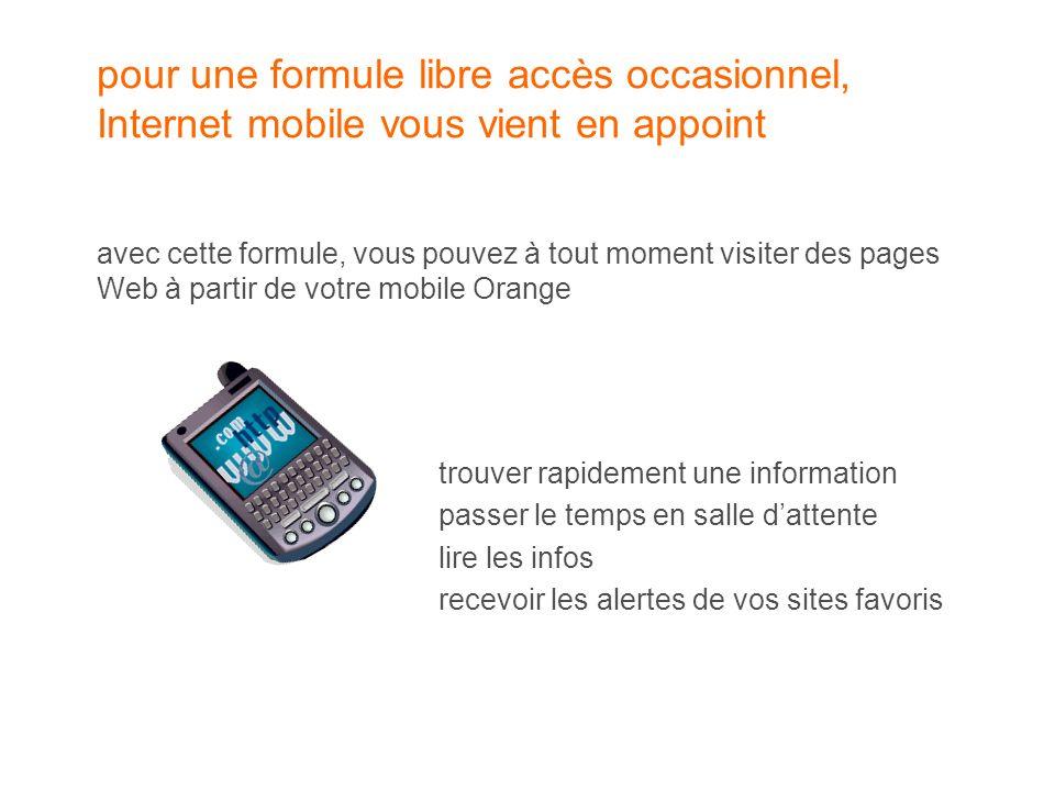 pour une formule libre accès occasionnel, Internet mobile vous vient en appoint