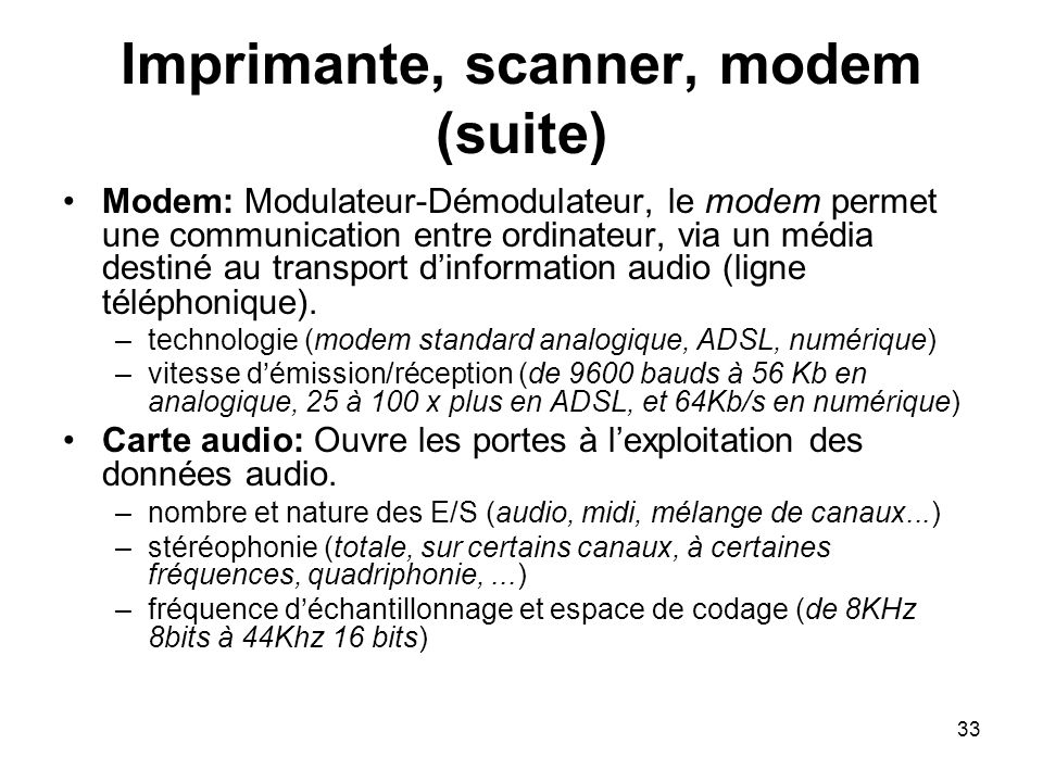 Imprimante, scanner, modem (suite)