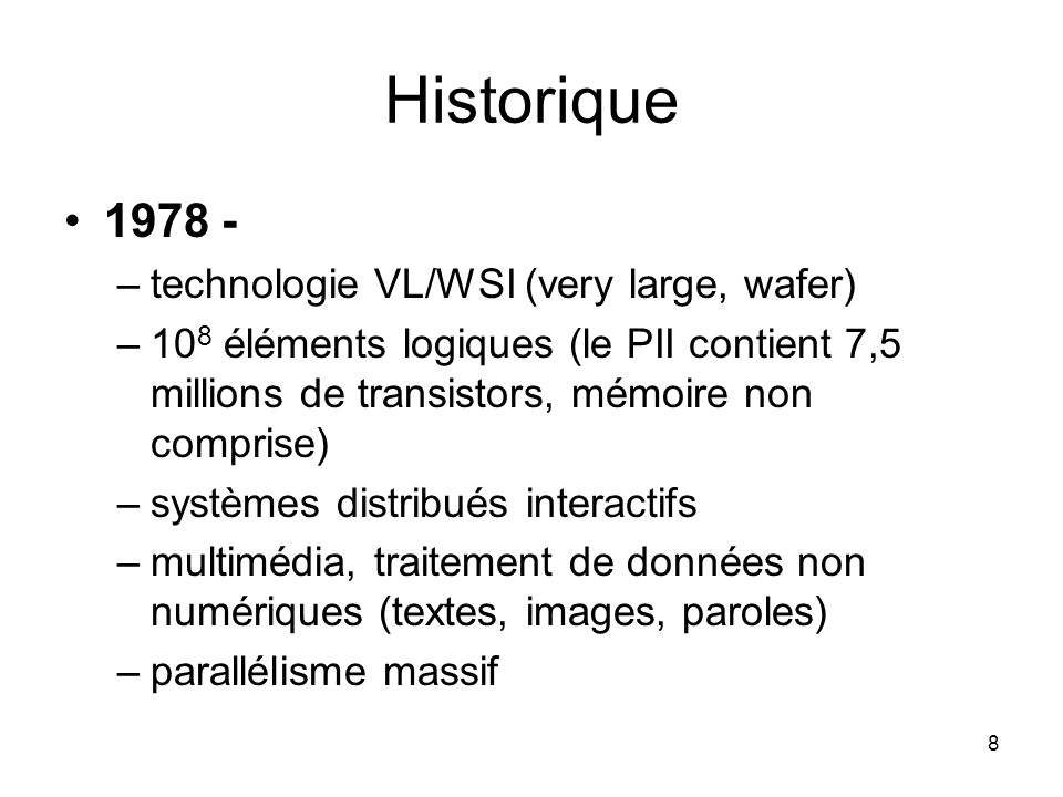 Historique 1978 - technologie VL/WSI (very large, wafer)