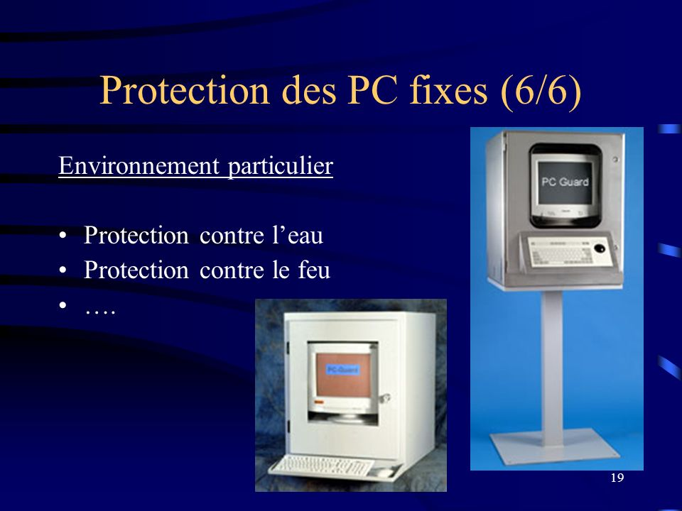 Protection des PC fixes (6/6)