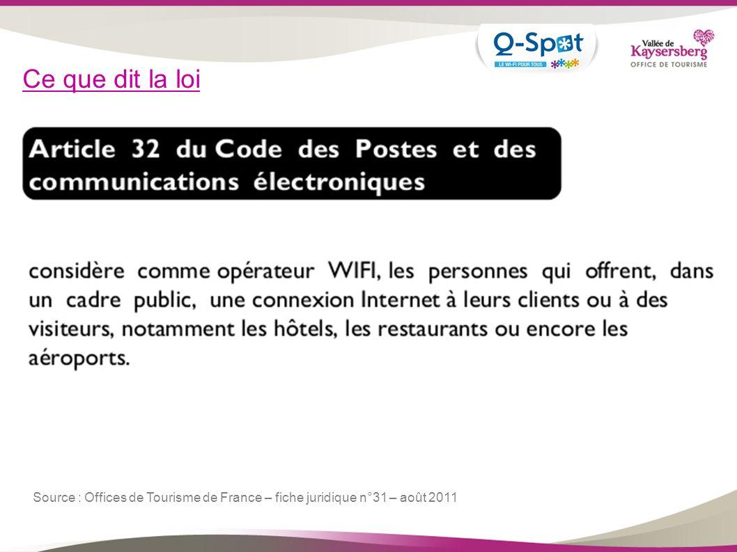 Ce que dit la loi Source : Offices de Tourisme de France – fiche juridique n°31 – août 2011