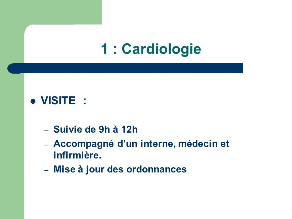 1 : Cardiologie VISITE : Suivie de 9h à 12h