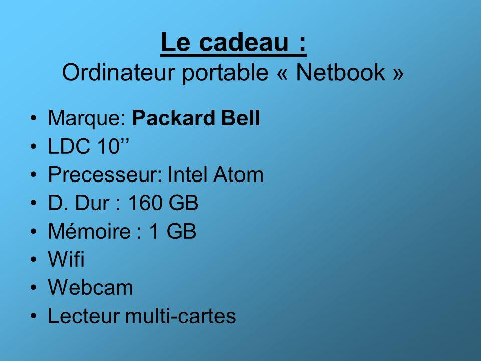 Le cadeau : Ordinateur portable « Netbook »