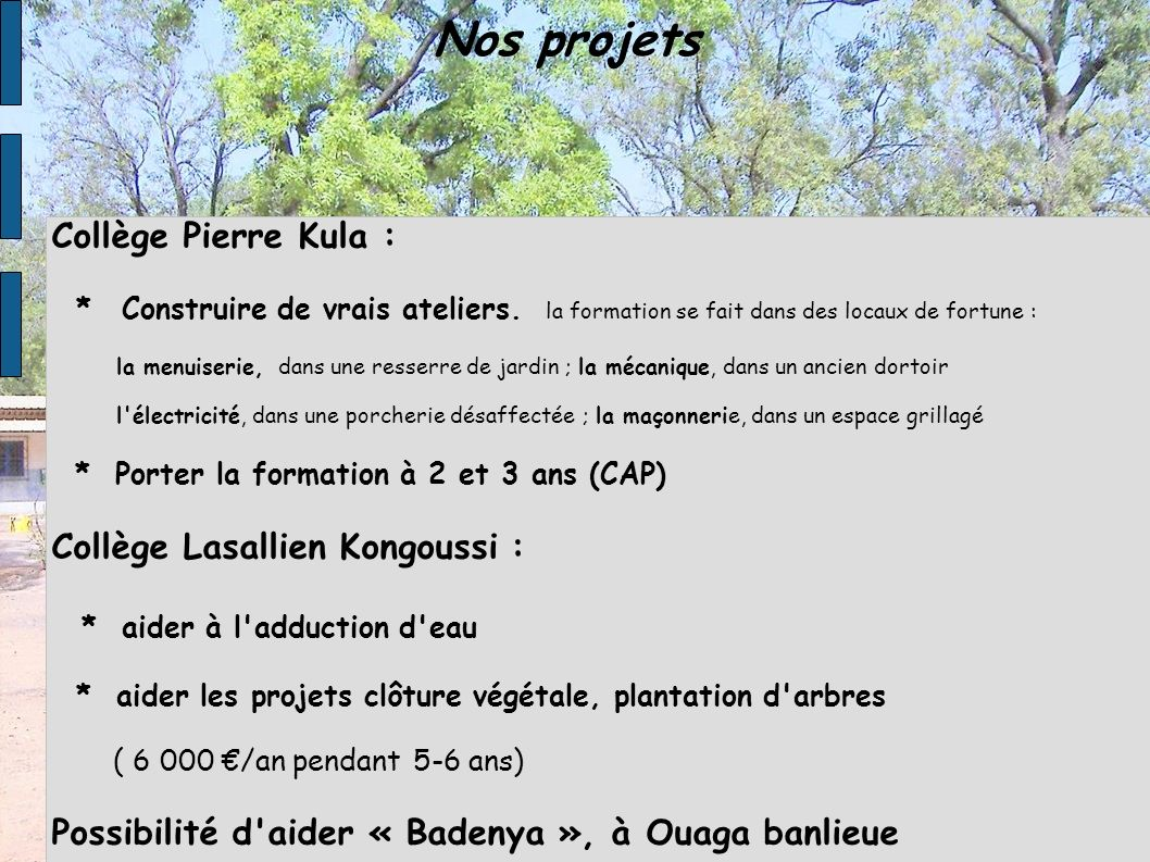 Nos projets Collège Pierre Kula : Collège Lasallien Kongoussi :