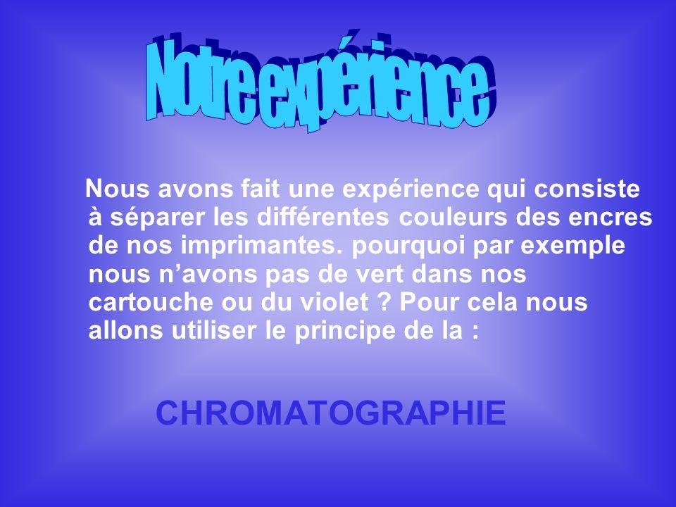 CHROMATOGRAPHIE Notre expérience