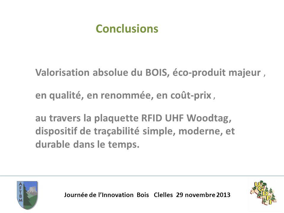 Conclusions Valorisation absolue du BOIS, éco-produit majeur ,
