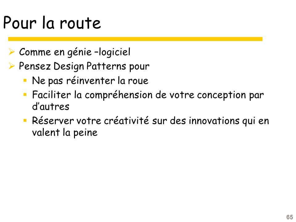 Pour la route Comme en génie –logiciel Pensez Design Patterns pour