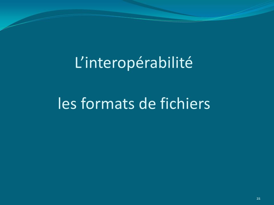 L'interopérabilité les formats de fichiers