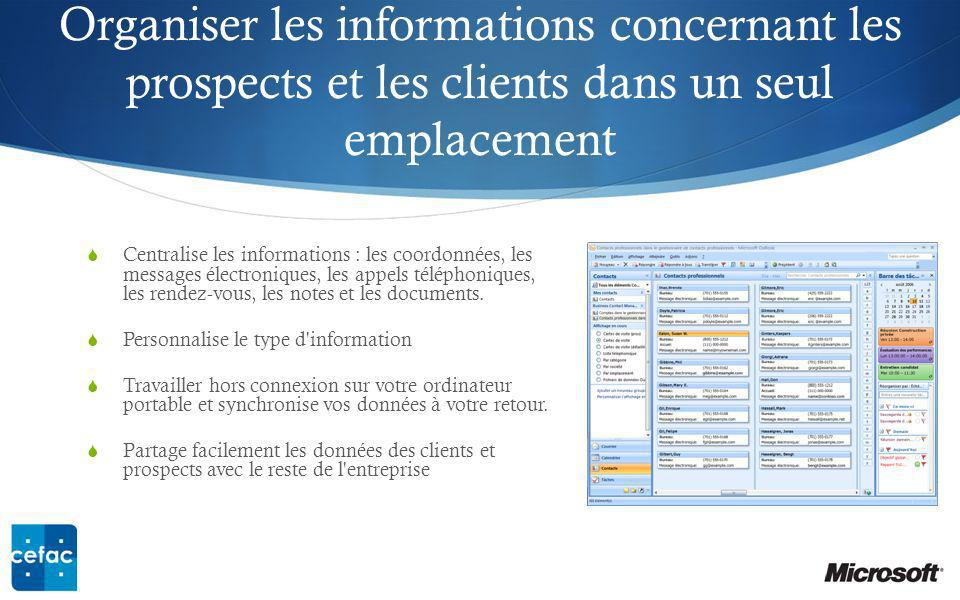 Organiser les informations concernant les prospects et les clients dans un seul emplacement