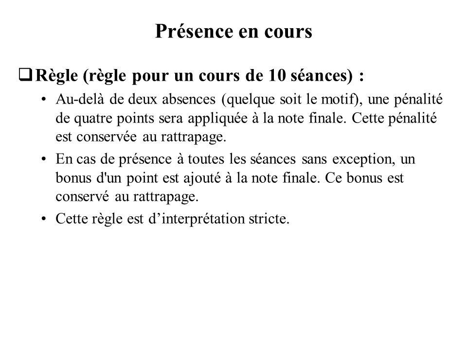 Présence en cours Règle (règle pour un cours de 10 séances) :