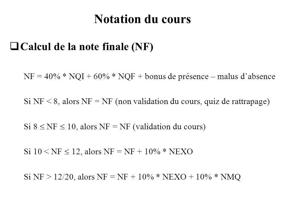 Notation du cours Calcul de la note finale (NF)