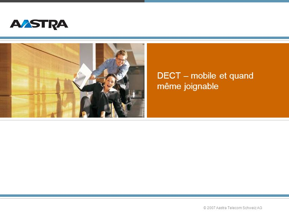 DECT – mobile et quand même joignable