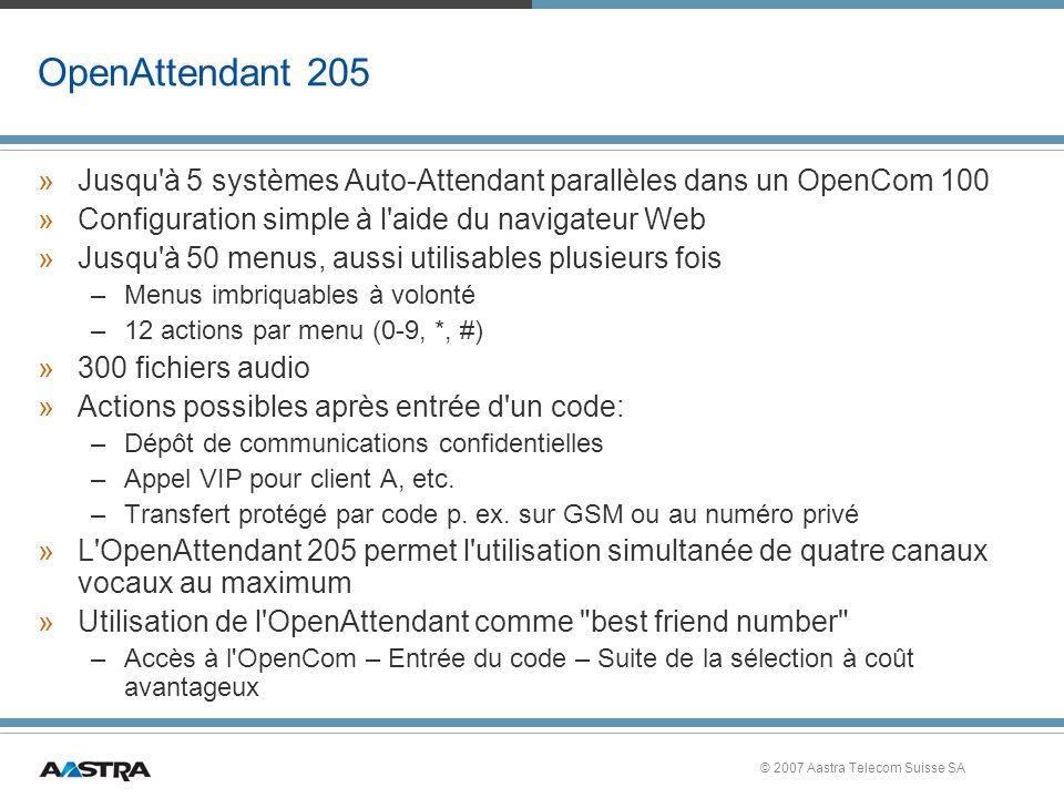 OpenAttendant 205 Jusqu à 5 systèmes Auto-Attendant parallèles dans un OpenCom 100. Configuration simple à l aide du navigateur Web.