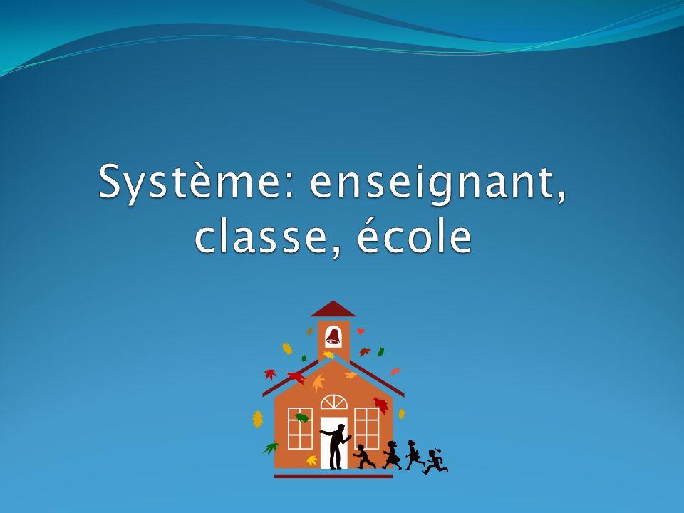 Système: enseignant, classe, école
