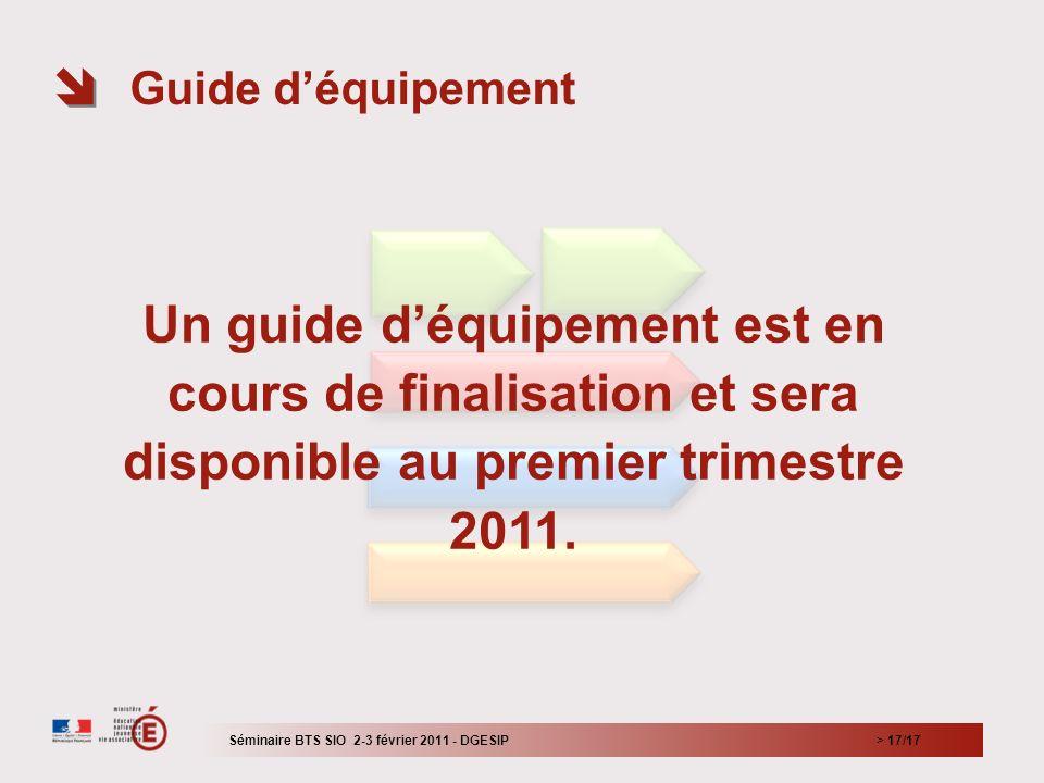 Guide d'équipement Un guide d'équipement est en cours de finalisation et sera disponible au premier trimestre 2011.