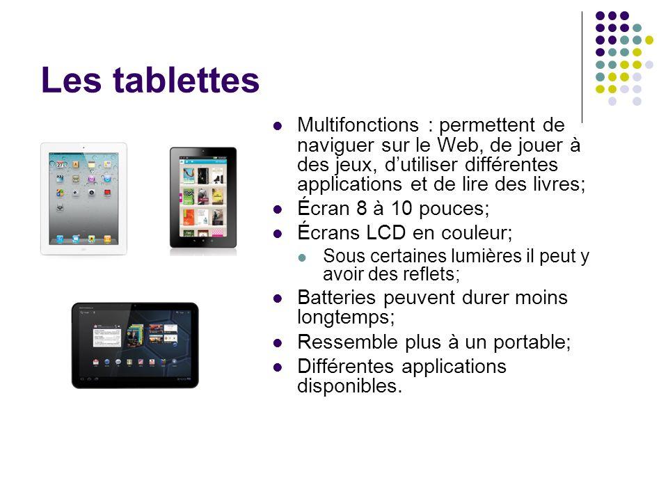 Les tablettes Multifonctions : permettent de naviguer sur le Web, de jouer à des jeux, d'utiliser différentes applications et de lire des livres;