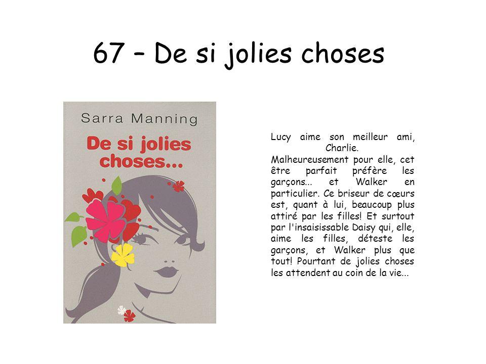 67 – De si jolies choses