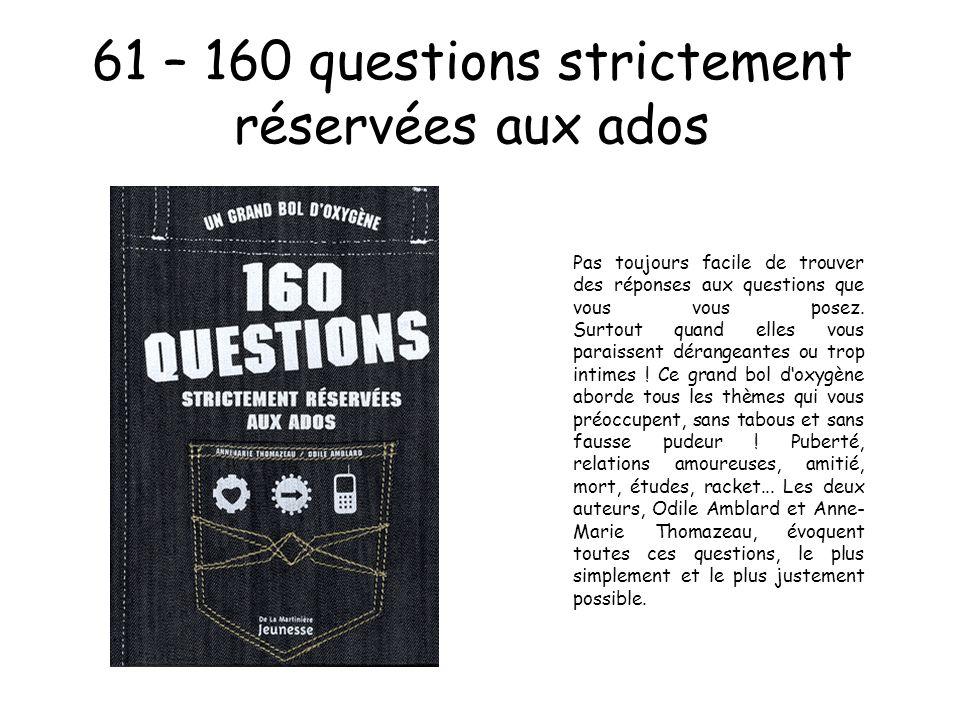 61 – 160 questions strictement réservées aux ados