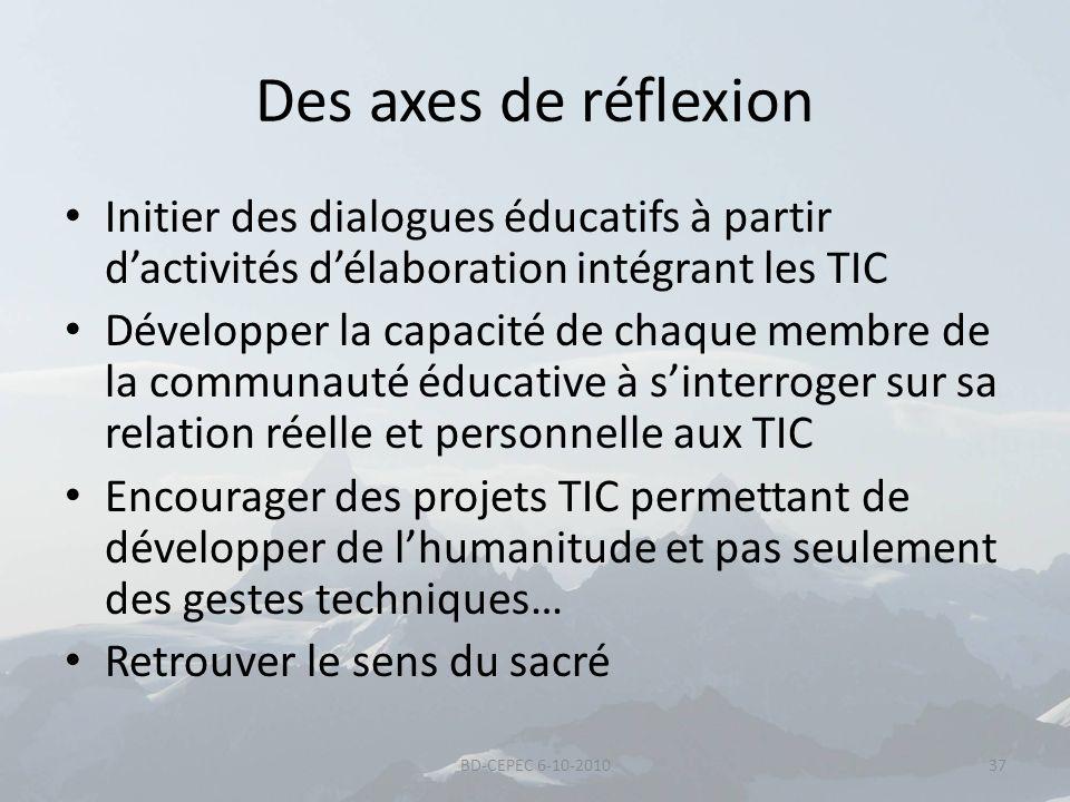 Des axes de réflexion Initier des dialogues éducatifs à partir d'activités d'élaboration intégrant les TIC.