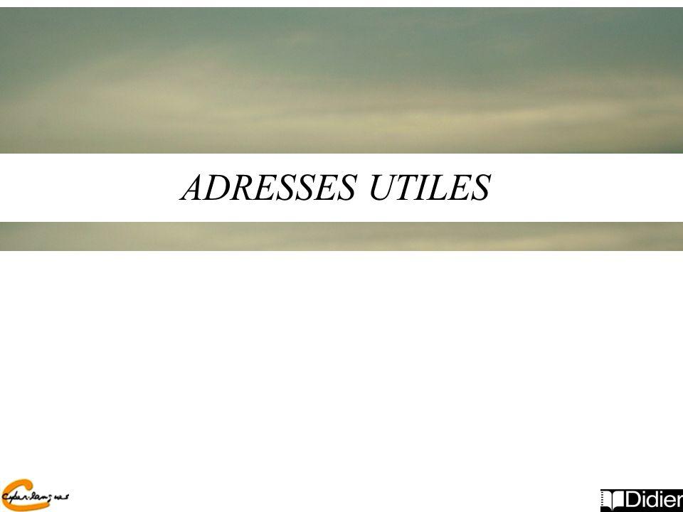 ADRESSES UTILES