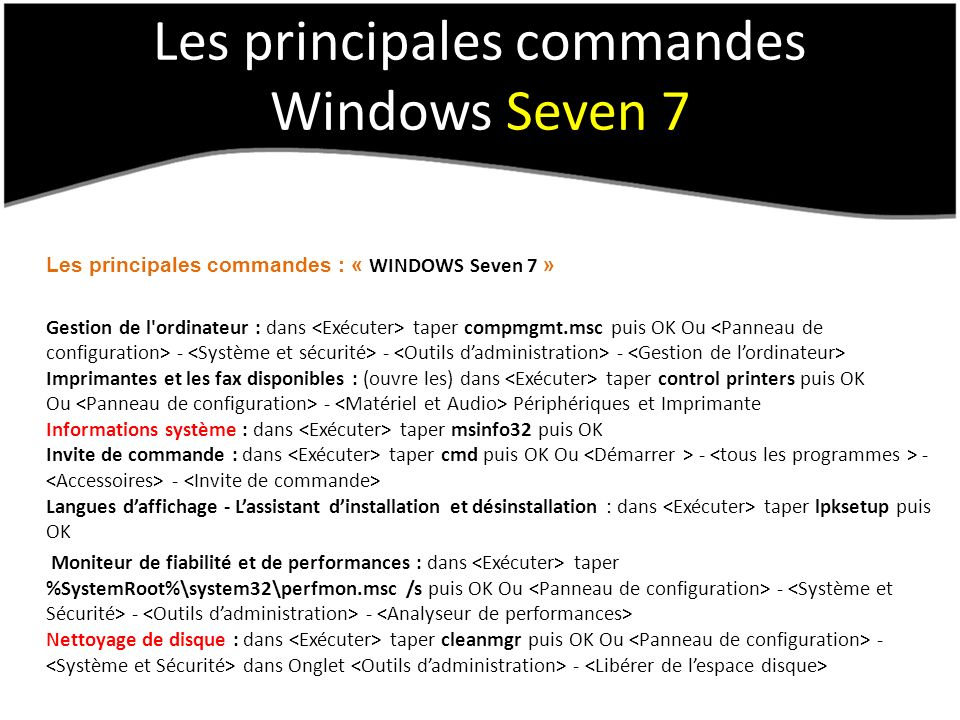 Les principales commandes Windows Seven 7