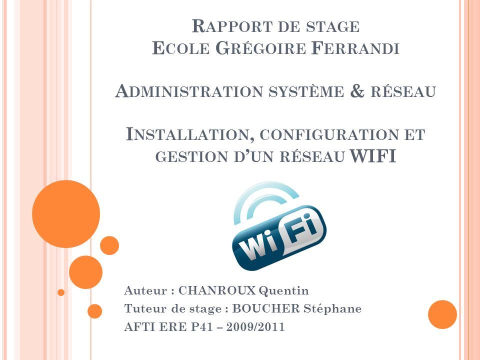 Rapport de stage Ecole Grégoire Ferrandi Administration système & réseau Installation, configuration et gestion d'un réseau WIFI