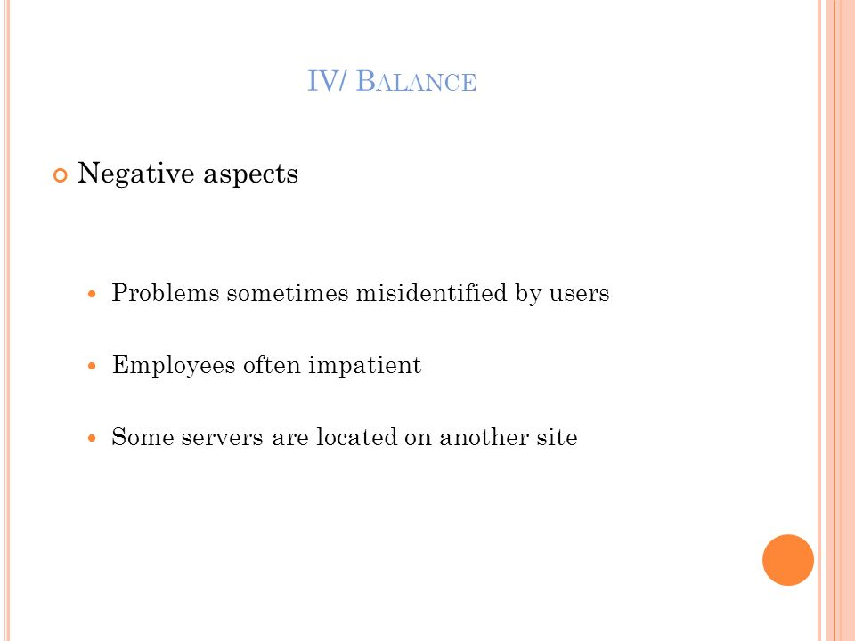 IV/ Balance Negative aspects Problems sometimes misidentified by users