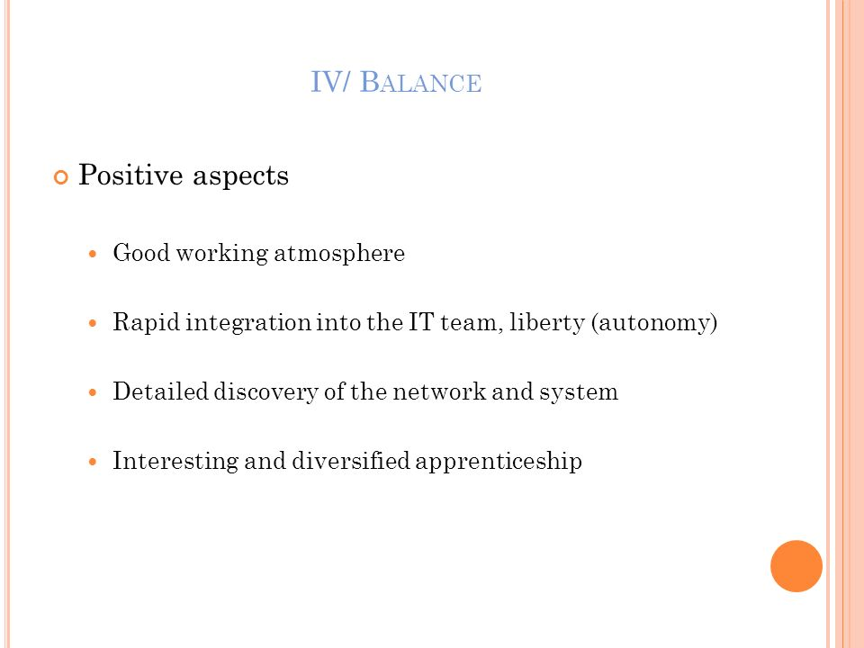 IV/ Balance Positive aspects Good working atmosphere