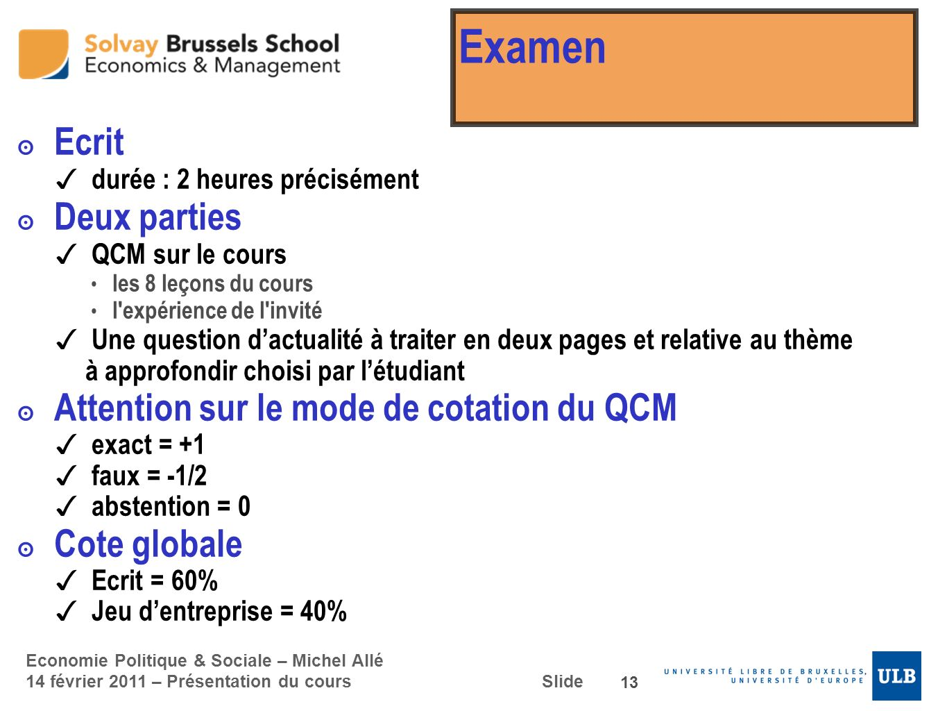 Examen Ecrit Deux parties Attention sur le mode de cotation du QCM