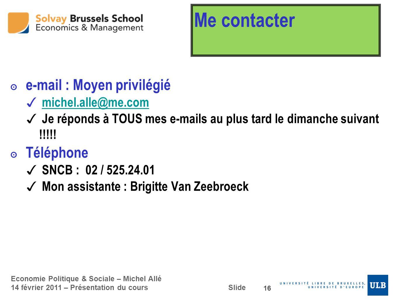 Me contacter e-mail : Moyen privilégié Téléphone michel.alle@me.com